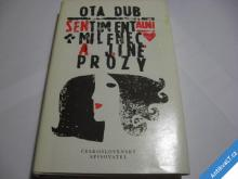 SENTIMENTÁLNÍ MILENEC A JINÉ PRÓZY  OTA DUB  1987