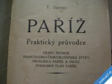 PAŘÍŽ - PRAKT. PRŮVODCE DARRAS V. PAŘÍŽ CCA 1920
