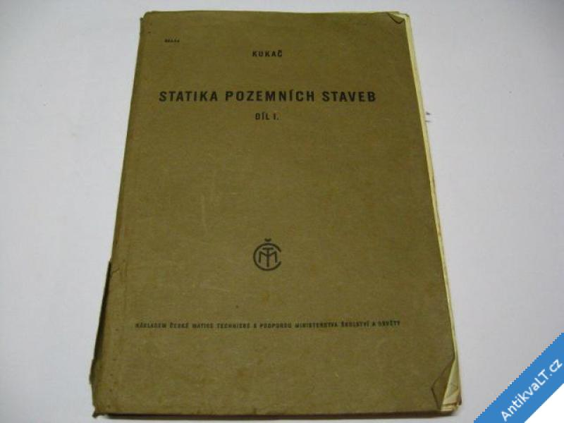 foto    STATIKA POZEMNÍCH STAVEB I.  KUKAČ R. 1946