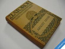 DENIS ARNOŠT  ZLATOROH  VELKÝ ŽIVOTOPIS  1923 STAV