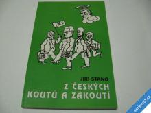Z ČESKÝCH KOUTŮ A ZÁKOUTÍ  STANO J.  2000  HUMORKY