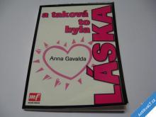 A TAKOVÁ TO BYLA LÁSKA  GAVALDA ANNA