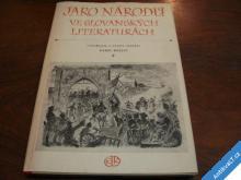 JARO NÁRODŮ VE SLOVANSKÝCH LITERATURÁCH  K. KREJČÍ