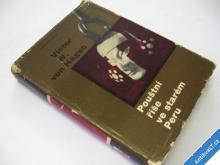 POUŠTNÍ ŘÍŠE VE STARÉM PERU  HAGEN V.  1967