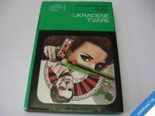 UKRADENÉ TVÁŘE  HUZIK W.  1988