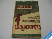 O HELENĚ NENÍ ZPRÁV  GOLDING L.  1947