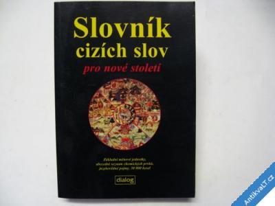 foto    SLOVNÍK CIZÍCH SLOV PRO NOVÉ STOLETÍ  2005
