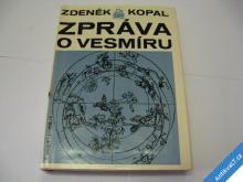 ZPRÁVA O VESMÍRU  KOPAL ZDENĚK  1976