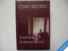 ČESKÝ ŠLECHTIC  FR. SCHWARZENBERG  1990 ŠKUTINA