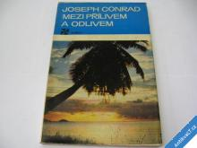 MEZI PŘÍLIVEM A ODLIVEM  CONRAD JOSEPH  1975