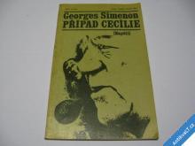 PŘÍPAD CECILIE  SIMENON GEORGES  1970
