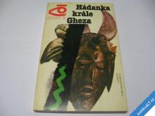 HÁDANKA KRÁLE GHEZA - AFRIKA  BARATOV N.  1985