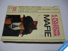 MAFIE - VZNIK A VÝVOJ  POLKEHN K. SZEPONIK H. 1976