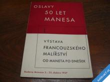 50 LET MÁNESA  FRANCOUZSKÉ MALÍŘSTVÍ  1937