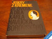 JISKRY Z KŘEMENE  ZE ŽIVOTA KARLA H. BOROVSKÉHO