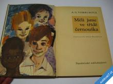 MĚLI JSME VE TŘÍDĚ ČERNOUŠKA  VOBRUBOVÁ A. G. 1966