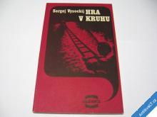 HRA V KRUHU  VYSOCKIJ S.  1986