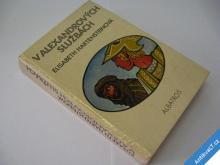 V ALEXANDROVÝCH SLUŽBÁCH  HARTENSTEINOVÁ E. 1982