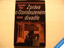 ZPRÁVA O SVOBOZENÉM DIVADLE  J. PELC  1982