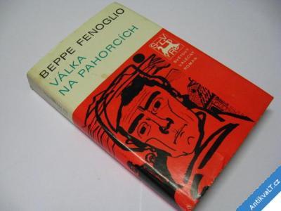 foto    VÁLKA NA PAHORCÍCH / KONEC 2. SV. VÁLKY  FENOGLIO