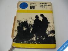 KLÍMA IVAN  MILENCI NA JEDNU NOC  1967