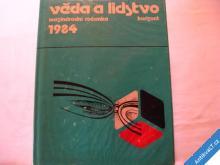 VĚDA A LIDSTVO 1984 ČLOVĚK TECHNIKA VESMÍR...
