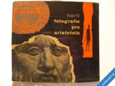 foto    FOTOGRAFIE PRO ARISTOTELA  HARTL  1964
