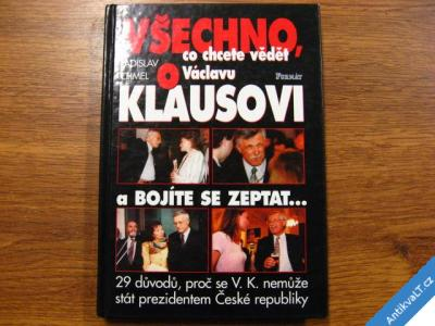 foto    CO CHCETE VĚDĚT O VÁCLAVU KLAUSOVI... L.CHMEL 2000