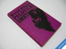 POLOVIČNÍ SMRT  DIKSEN BERND  1974