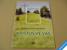 KRISTUS VE VÁS Heufelder E. M. 1999